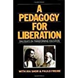 A Pedagogy for Liberation, Ira Shor and Paulo Freire, 089789104X