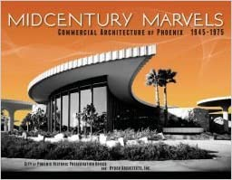 Midcentury Marvels: Commercial Architecture of Phoenix, 1945 ...