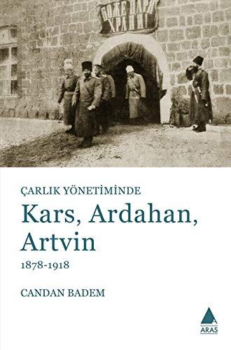 Carlik Yönetiminde Kars, Ardahan, Artvin 1878-1918