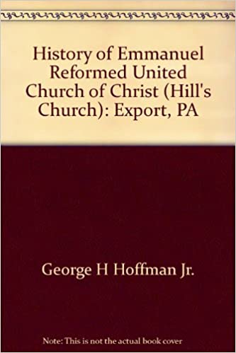 History of Emmanuel Reformed United Church of Christ (Hill's