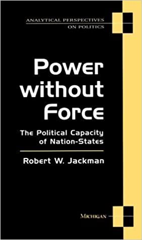 Book Power without Force: The Political Capacity of Nation-States (Analytical Perspectives on Politics) by Robert W. Jackman (1993-11-01)