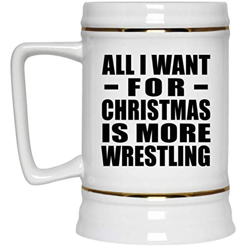 All I Want For Christmas Is More Wrestling - Beer Stein, Ceramic Beer Mug, Best Funny Gag Gift Idea for Family Friend Birthday Bday Xmas Wedding Anniversary -