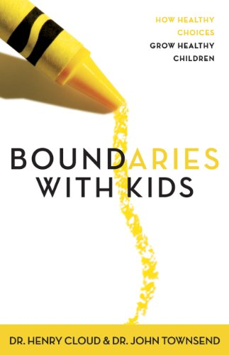 Boundaries with Kids: When to Say Yes, How to Say No: Workbook