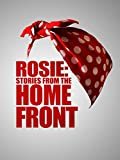 Rosie: Stories from the Homefront
