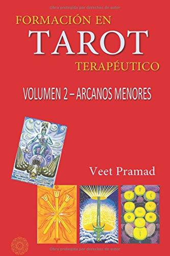 FORMACIÓN EN TAROT TERAPÉUTICO - VOLUMEN 2 - ARCANOS MENORES  [PRAMAD, VEET] (Tapa Blanda)