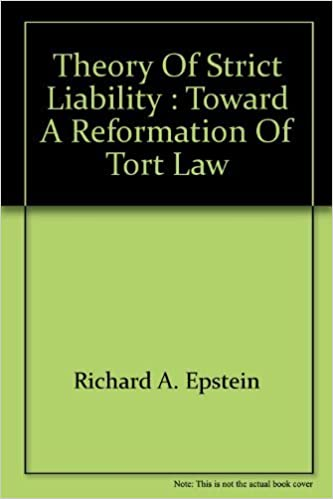 theory of strict liability toward a reformation of tort law cato  theory of strict liability toward a reformation of tort law cato paper richard a epstein 9780932790088 com books