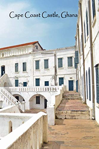 CAPE COAST CASTLE GHANA: Africa Historical Landmark Ghanaian History | Lined Writing Journal Notebook Diary | 100 Cream Pages | Transatlantic Slave Trading Dungeon | African Journey Ancestry Travel