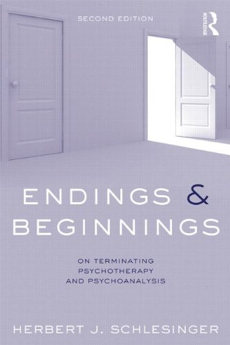 Endings and Beginnings, Second Edition: On terminating psychotherapy and psychoanalysis