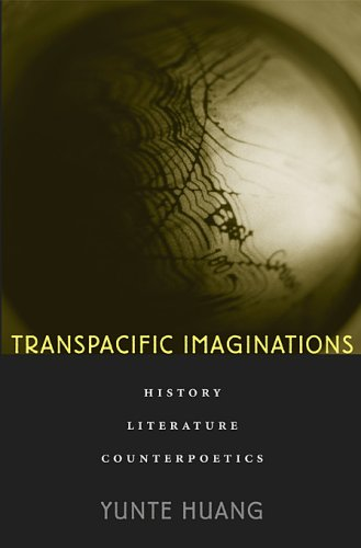 Transpacific Imaginations: History, Literature, Counterpoetics