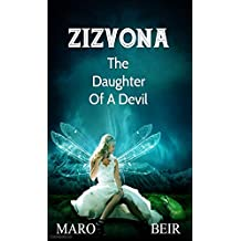 Zizvona: The Daughter Of A Devil