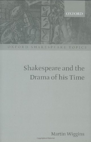 Shakespeare and the Drama of His Time (Oxford Shakespeare Topics) pdf epub
