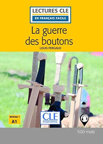 La guerre de boutons - Niveau 1/A1 / Lecture CLE en Francais Facile - Livre - 500 mots (French Edition)