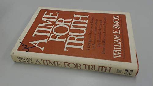 A Time For Truth by William E. Simon
