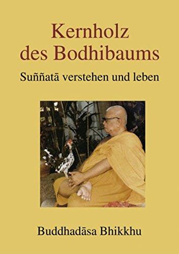 Kernholz des Bodhibaums - Sunnata verstehen und leben
