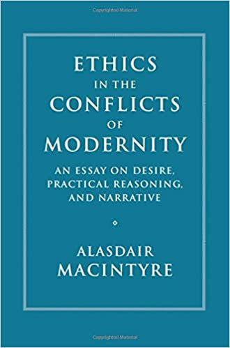 Ethics In The Conflicts Of Modernity An Essay On Desire Practical  Ethics In The Conflicts Of Modernity An Essay On Desire Practical  Reasoning And Narrative Alasdair Macintyre  Amazoncom  Books Sample Essay High School also Science Essay Topics  Purchase Custom Reports