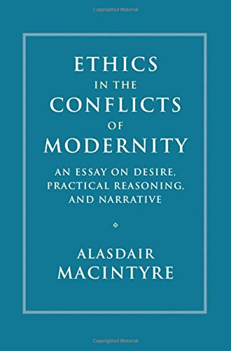 Ethics in the Conflicts of Modernity: An Essay on Desire, Practical Reasoning, and Narrative [Alasdair MacIntyre] (Tapa Dura)