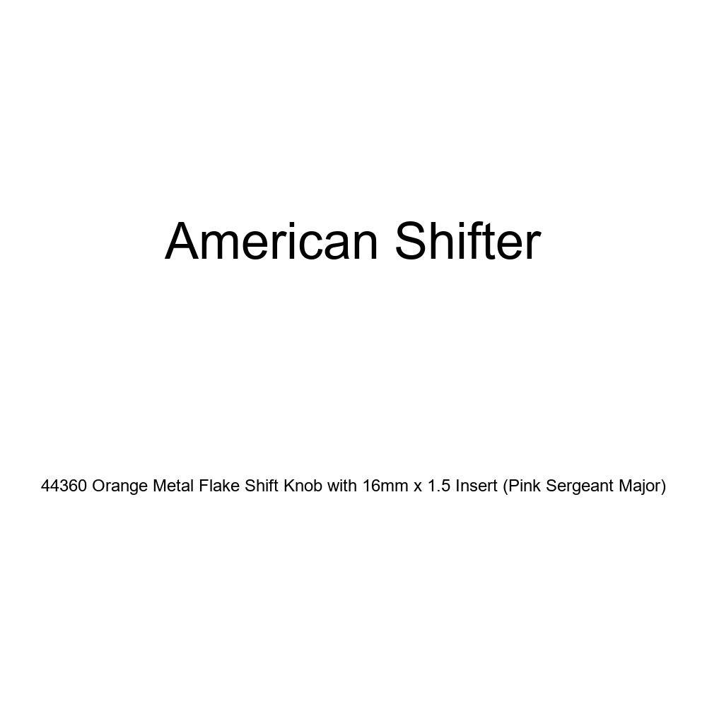 American Shifter 44360 Orange Metal Flake Shift Knob with 16mm x 1.5 Insert Pink Sergeant Major