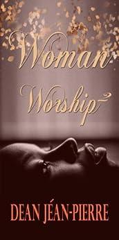 Woman Worship 2 (English Edition) por [Jéan-Pierre., Dean]