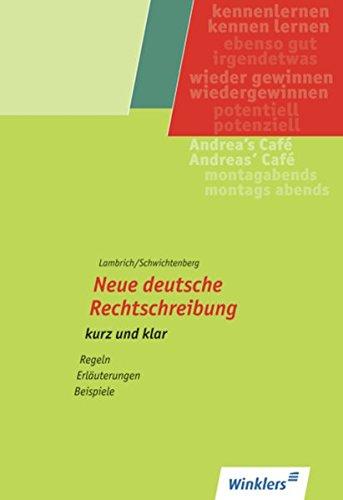 Neue deutsche Rechtschreibung - kurz und klar: Schülerheft
