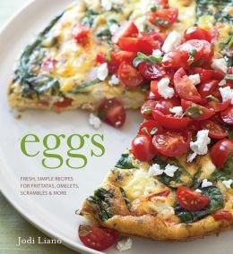 Fresh, Simple Recipes for Frittatas, Omelets, Scrambles & More Eggs (Hardback) - Common