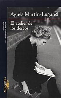 El atelier de los deseos par Agnès Martin-Lugand