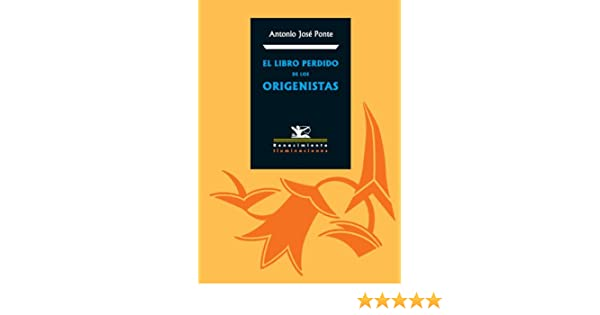 Amazon.com: El libro perdido de los origenistas (Spanish Edition) eBook: Ponte Antonio J: Kindle Store
