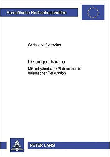 Book O suingue baiano – Mikrorhythmische Phänomene in baianischer Perkussion (Europäische Hochschulschriften / European University Studies / Publications Universitaires Européennes) (German Edition)