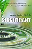 img - for Make Today Boldly Significant: Fearfully and Wonderfully Me Motivational Planning Journal Volume Two book / textbook / text book