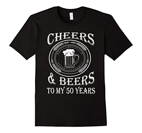 Mens Cheers and Beers To My 50 Years - 50th Birthday Gift T-Shirt XL (50th Birthday Beer)