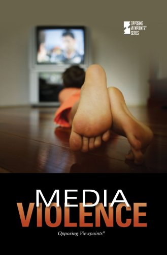 Media Violence (Opposing Viewpoints)
