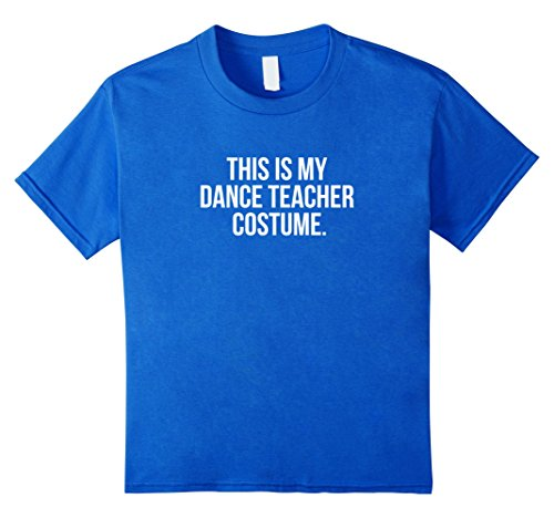 Kids This is my Dance Teacher Costume funny Halloween tee shirt 12 Royal (Tap Dance Costume Halloween)