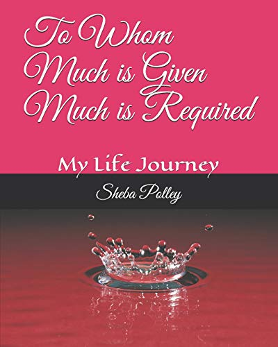 Pdf Parenting To Whom Much is Given Much is Required: My Life Journey