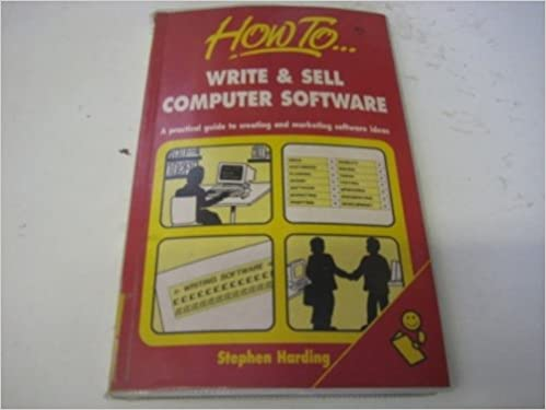 How To Write And Sell Computer Software How To Books Harding