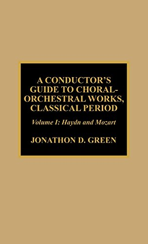 A Conductor's Guide to Choral-Orchestral Works, Classical Period: Haydn and Mozart (Volume 1) by Brand: Scarecrow Press
