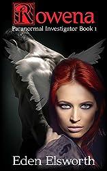 Rowena (Rowena, Paranormal Investigator Book 1)