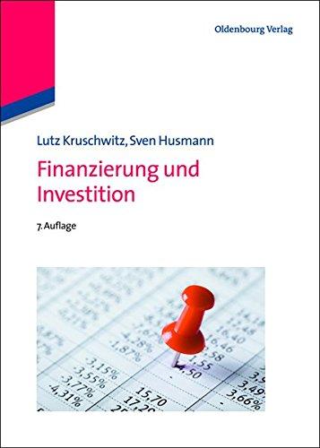 Finanzierung und Investition (Internationale Standardlehrbücher der Wirtschafts- und Sozialwissenschaften) Gebundenes Buch – 18. April 2012 Lutz Kruschwitz Sven Husmann De Gruyter Oldenbourg 3486702599