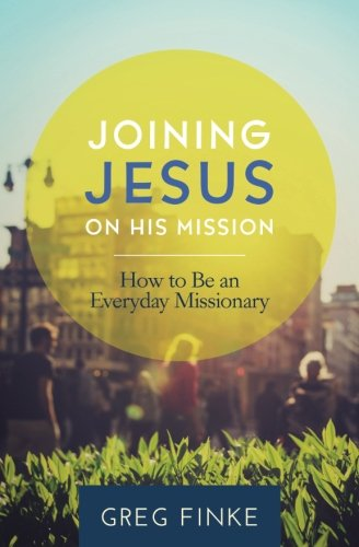 Joining Jesus on His Mission: How to Be an Everyday Missionary (Greater Tuna)