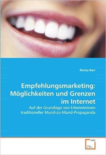 Empfehlungsmarketing: Möglichkeiten und Grenzen im Internet: Auf der Grundlage von Erkenntnissen traditioneller Mund-zu-Mund-Propaganda
