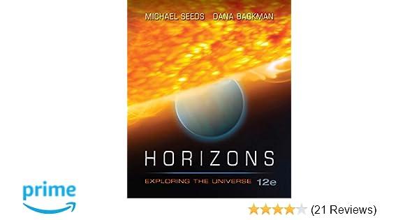 Horizons: exploring the universe: michael a. Seeds, dana backman.