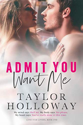 Admit You Want Me by Independently published