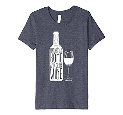 Namast'ay Home And Drink Wine Funny Yoga T-Shirt