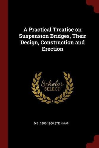 Read Online A Practical Treatise on Suspension Bridges, Their Design, Construction and Erection ebook