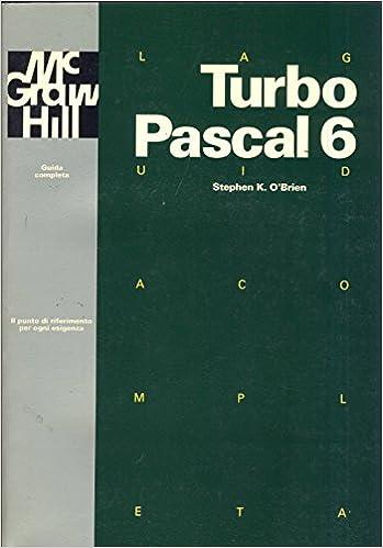 Guida completa Turbo Pascal 6 (Guide complete): Amazon.es: Stephen K. OBrien: Libros en idiomas extranjeros