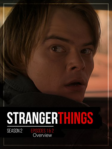 Clip: Stranger Things Season 2 Episodes 1 and 2 Overview
