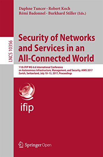 Security of Networks and Services in an All-Connected World: 11th IFIP WG 6.6 International Conference on Autonomous Infrastructure, Management, and Security, ... (Lecture Notes in Computer Science)