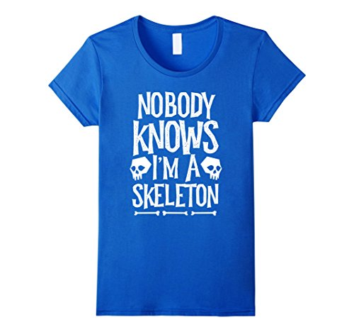 The Blob Costume (Womens Nobody Knows I'm A Skeleton Funny Halloween Costume T-shirt Small Royal Blue)