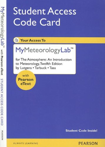 NEW MyMeteorologyLab with Pearson eText -- Standalone Access Card -- for The Atmosphere: An Introduction (12th Edition)