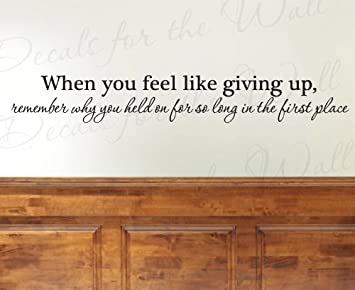 Amazoncom When You Feel Like Giving Up Office Inspirational - Vinyl wall decal adhesive