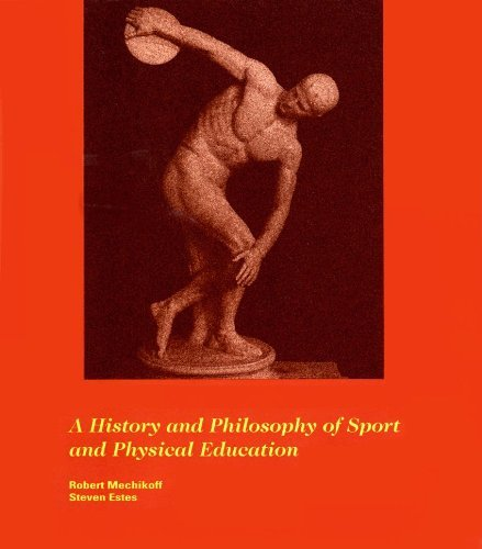 A History and Philosophy of Sport and Physical Education: From the Ancient Civilizations to the Modern World (Second Edition)