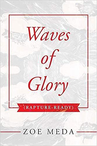 Waves of Glory: Rapture-Ready: Zoe Meda: 9781728301266: Amazon com